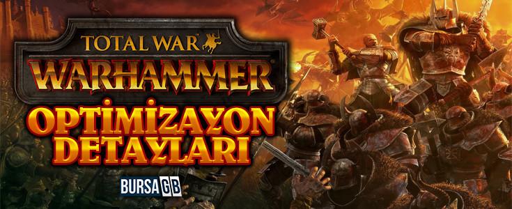 Total War: Warhammer 'in  Optimizasyon Detaylari