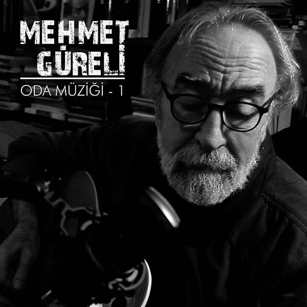Mehmet Güreli ODA MÜZİĞİ 1 2019 Albüm Flac Full İndir