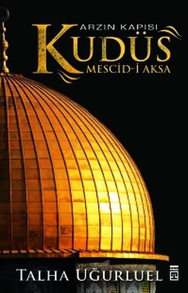 Talha Uğurluel Arzın Kapısı Kudüs Mescid-i Aksa Pdf E-kitap indirTalha Uğurluel Arzın Kapısı Kudüs M...