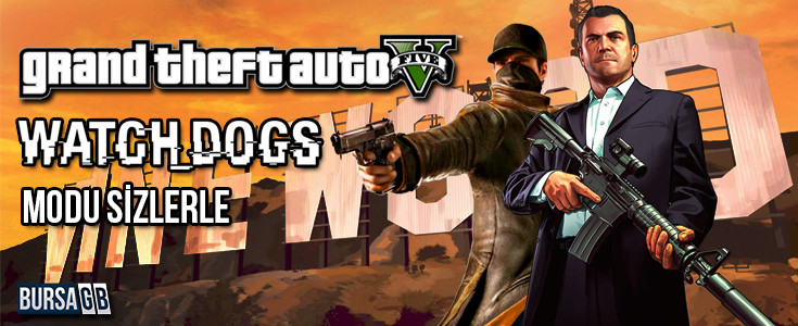 GTA V Watch_Dogs Modu Ile Yenilendi