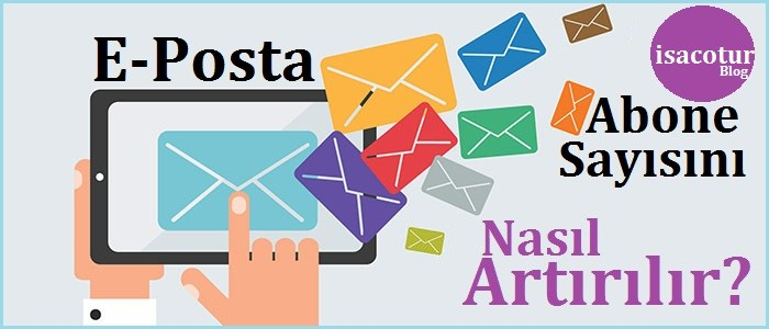 E-Posta Abone Sayısını Nasıl Artırılır