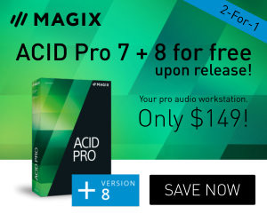 Limited time 2-for-1 Offer: Buy ACID Pro 7 now and get ACID Pro 8 for free