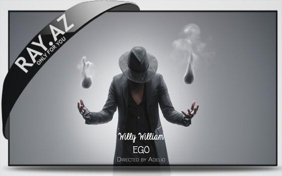 "WILLY WILLIAM - ""Ego"""