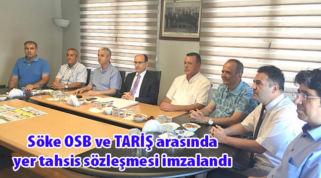 Söke OSB ve TARİŞ arasında yer tahsis sözleşmesi imzalandı