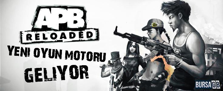 APB Reloaded'a Yeni Oyun Motoru Geliyor!