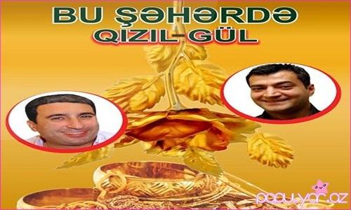 Bu Şəhərdə Qızılgül (Tam Versiya)