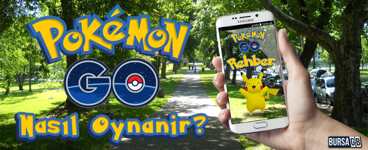Pokemon Go Nasil Oynanir (Rehber)