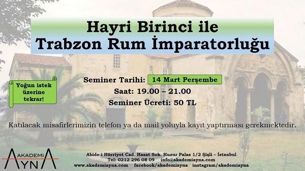 Hayri Birinci İle Trabzon Rum İmparatorluğu Semineri