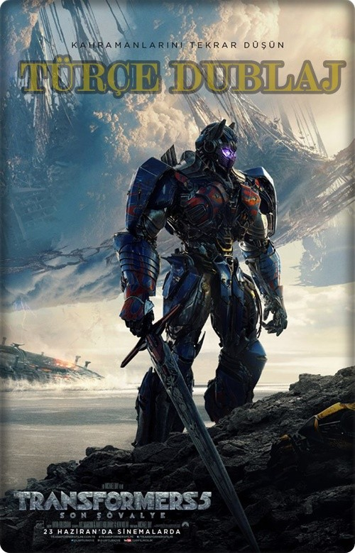 Transformers 5: Son Şövalye - Transformers: The Last Knight 2017 (Türkçe Dublaj) BDRip XviD