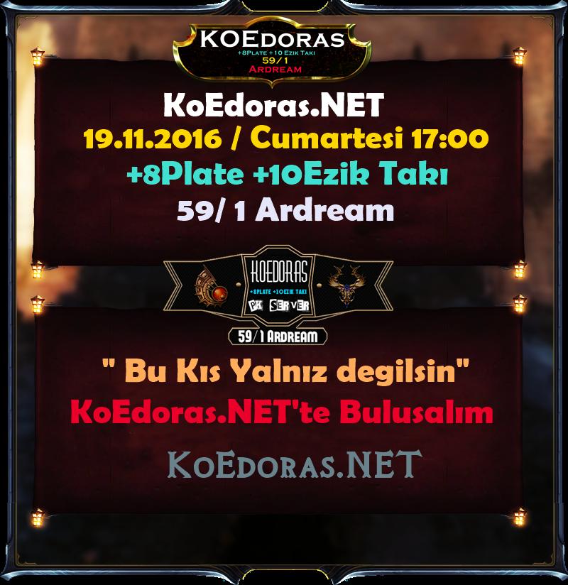 ✵ KoEdoras.Net ✵ ▌◄ 59/1 Ardream +8 Plate Ezik Takı Baslangıc ►▌Açılış 19 Kasım Cumartesi 17:00 ▌