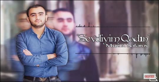 Mürsəl Səfərov - Sevdiyim Qadın / 2017