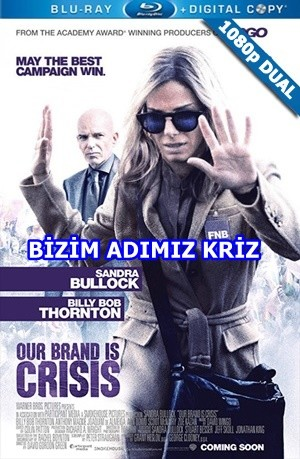 Bizim Adımız Kriz – Our Brand Is Crisis 2015 BluRay 1080p x264 DuaL TR-EN – Tek Link