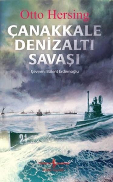 Otto Hersing – Çanakkale Denizaltı Savaşı