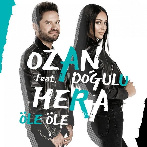 Ozan Doğulu feat. Hera - Öle Öle [2018] Single (Flac) İndir