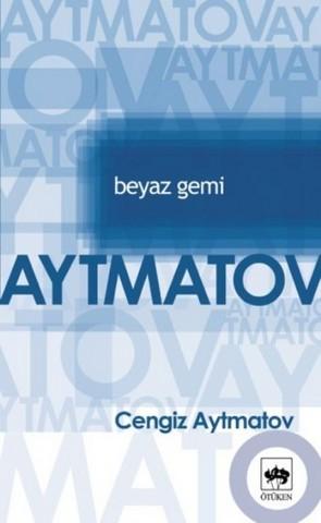 Cengiz Aytmatov Beyaz Gemi Pdf