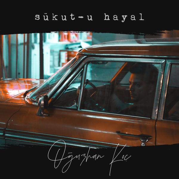 Oğuzhan Koç Sükut-u Hayal 2019 Single full albüm indir