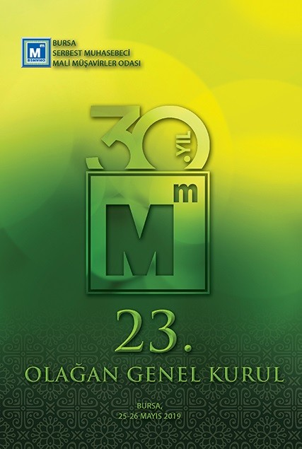 Bursa SMMM Odasının 23. Olağan Genel Kurulu 25-26 Mayıs 2019 tarihinde   Yapılacaktır.
