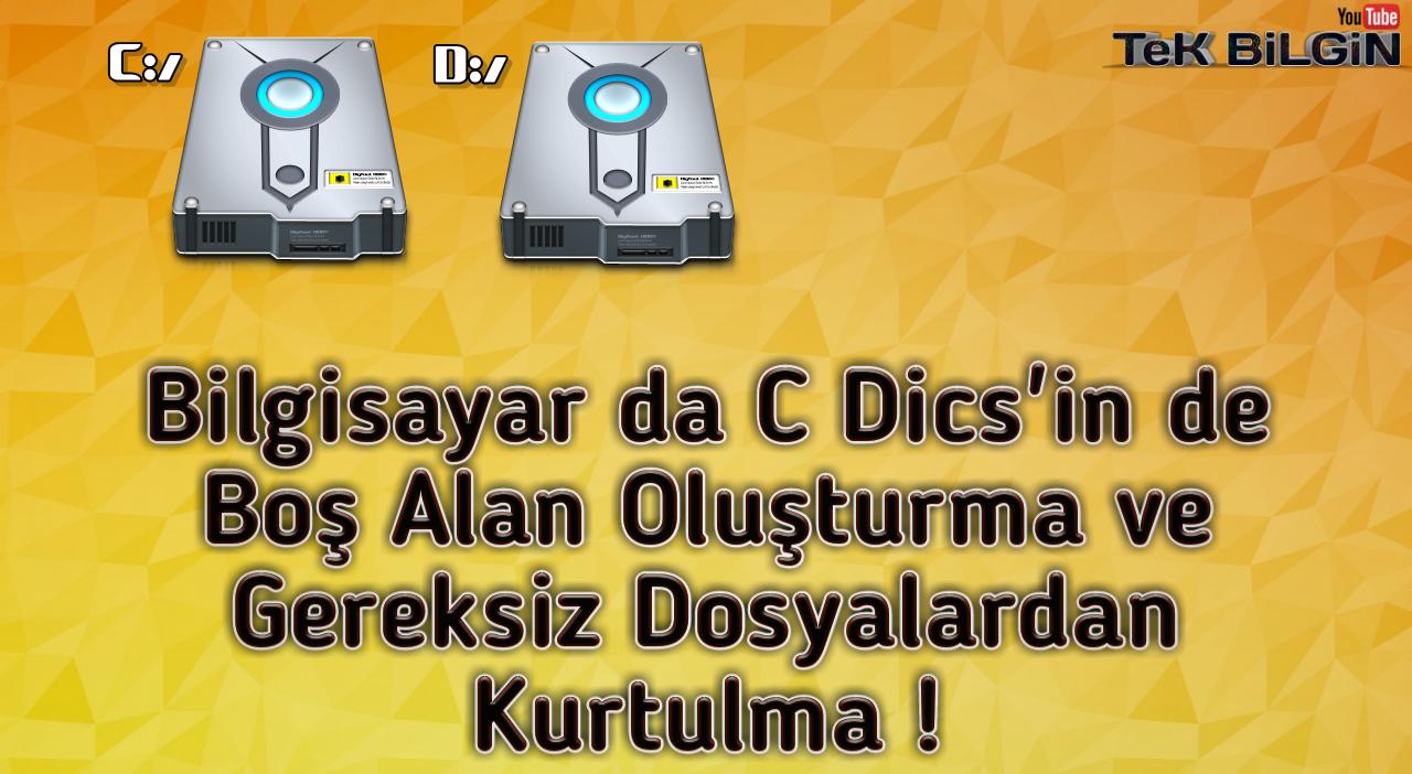 Bilgisayar da C Disc'in de Boş Alan Oluşturma ve Gereksiz Dosyalardan Kurtulma !