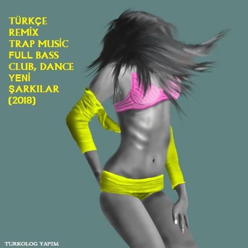 Türkçe Remix Trap Bass Yeni Club Disco Şarkılar 2018 İndir
