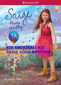 Bir Amerikalı Kız: Saige Göğü Boyuyor – Saige Paints the Sky 2013 DVDRip XviD Türkçe Dublaj – Tek Link