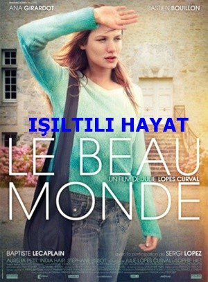 Işıltılı Hayat – Le beau monde 2014 DVDRip XviD Türkçe Dublaj – Tek Link