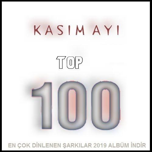 Kasım Ayı En Çok Dinlenen Top 100 Şarkı 2019 İndir