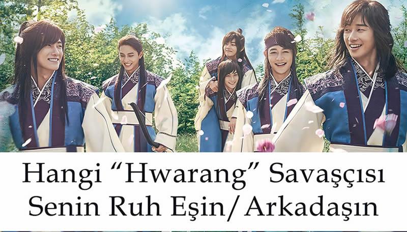 """Hangi """"Hwarang"""" Savaşçısı Senin Ruh Eşin/Arkadaşın"""