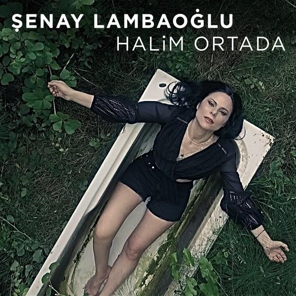 Şenay Lambaoğlu - Halim Ortada [2020] (Single) Flac full albüm indir