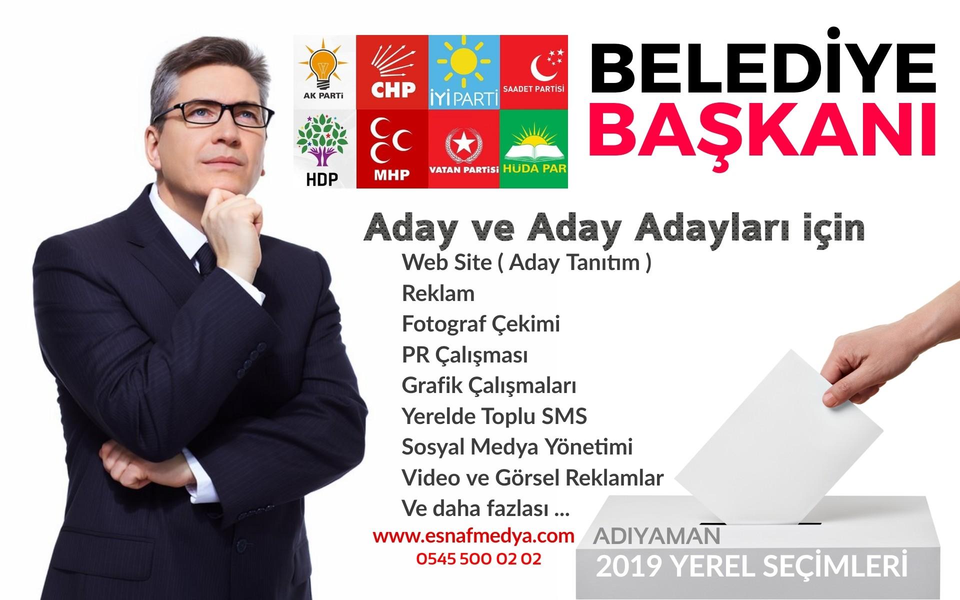Adıyaman Belediye Başkan Aday Adayı Reklam Esnafmedya.com