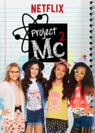 Project MC² (2015–) Mini Dizi 1. ve 2. Sezonlar Tüm Bölümler türkçe dublaj indir