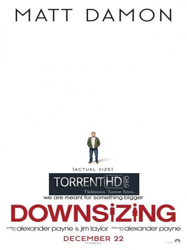 Küçülen Hayatlar - Downsizing (2017) Türkçe Dublaj m720p Torrent indir