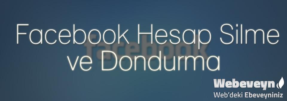 Facebook Hesap Silme ve Dondurma_webeveyn