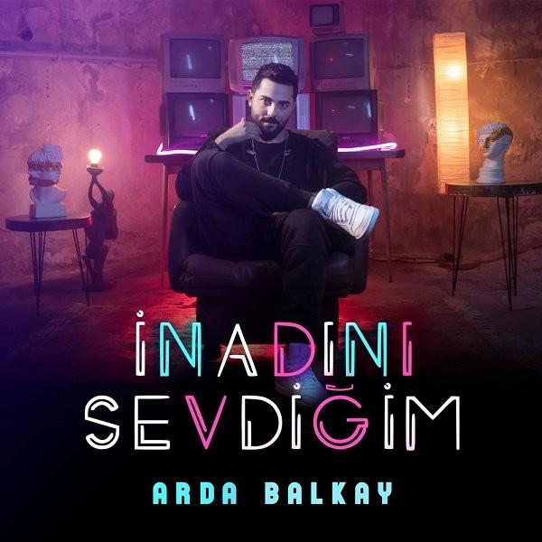Arda Balkay İnadını Sevdiğim 2019 EP Albümü Flac full indir