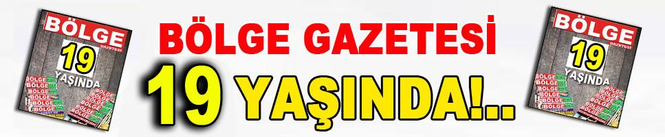 BÖLGE GAZETESİ 19 YAŞINDA!