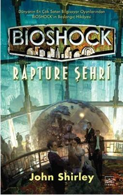 John Shirley Bioshock Rapture Şehri Pdf