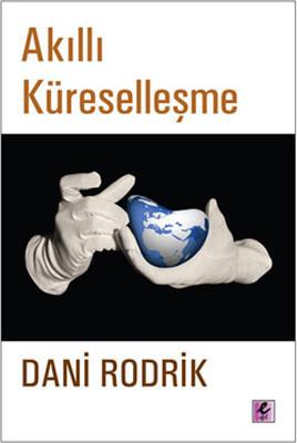 Dani Rodrik Akıllı Küreselleşme Pdf