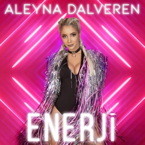 Aleyna Dalveren - Enerji (2018) Albüm İndir Sözleri