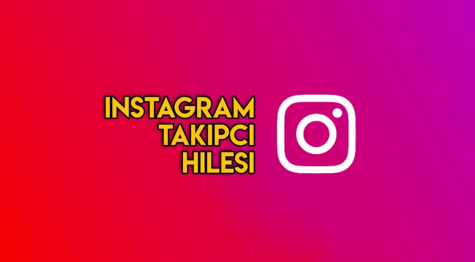 instagram takipçi hilesi 2020