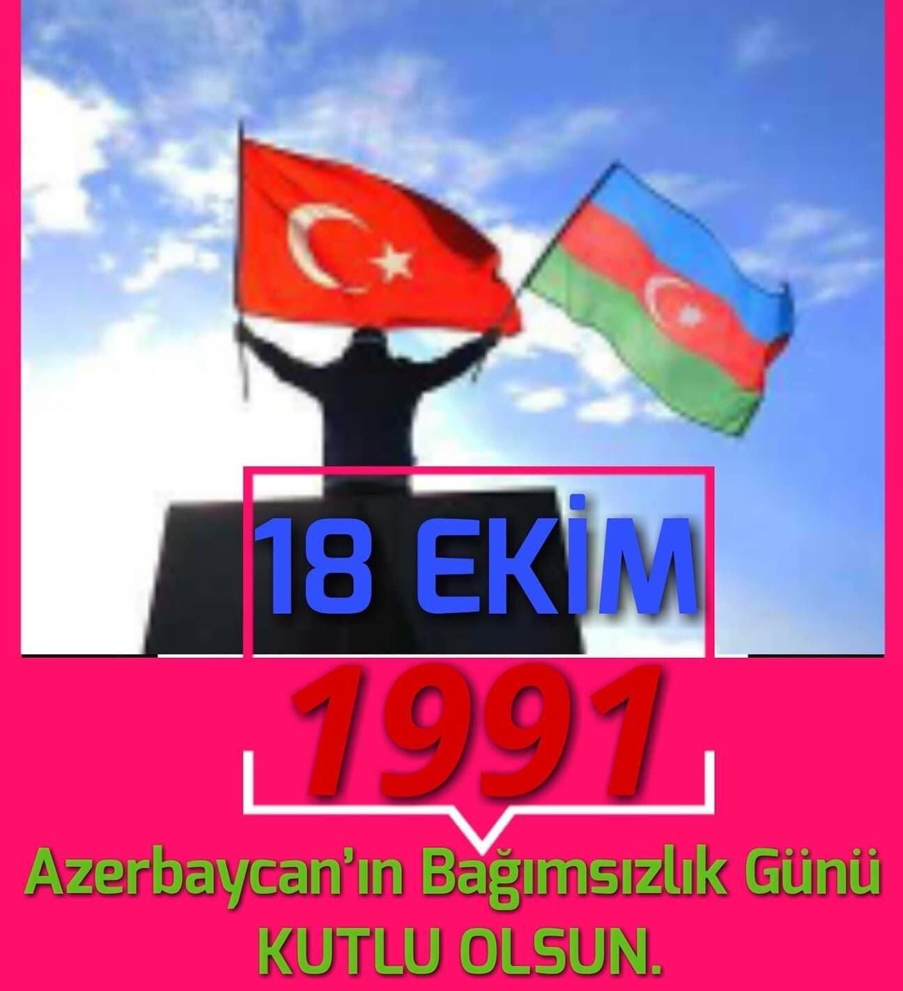 Azerbaycan Bağımsızlık Günü Kutlu Olsun.