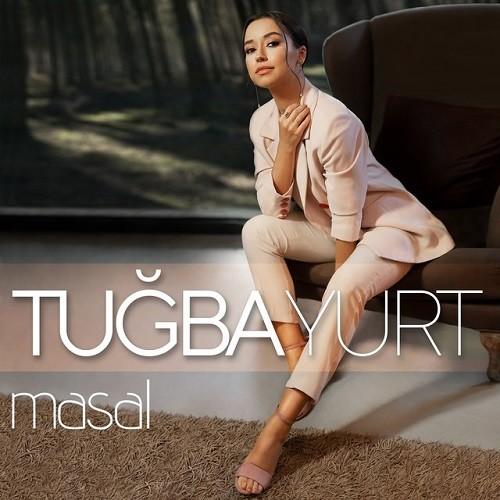 Tuğba Yurt - Masal (2018) Single Albüm Mp3 İndir