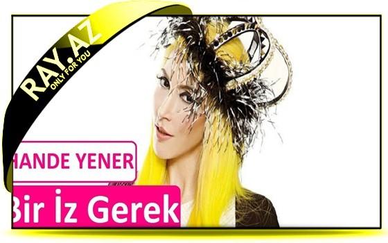 Hande Yener - Bir İz Gerek