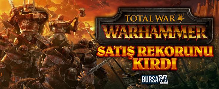 Total War: Warhammer Satis Rekorunu Kirdi
