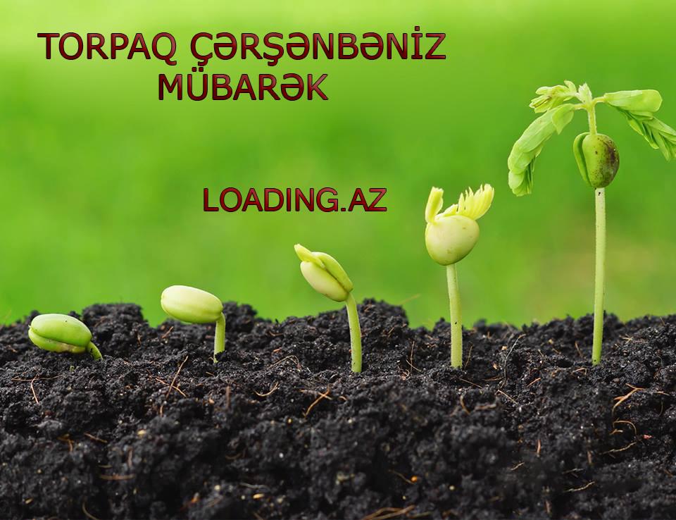 İLAXIR - TORPAQ ÇƏRŞƏNBƏNİZ MÜBARƏK!..