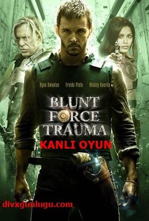 Kanlı Oyun – Blunt Force Trauma 2015 BRRip XviD Türkçe Dublaj – Tek Link
