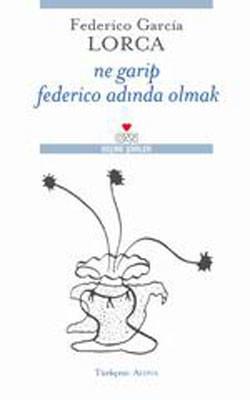 Federico Garcia Lorca Ne Garip Federico Adında Olmak Pdf