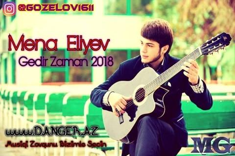 Mena Eliyev - Gedir Zaman 2018