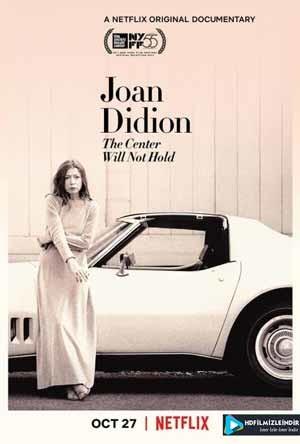 Joan Didion: Merkez Dayanmayacak - The Center Will Not Hold  (2017) Türkçe Dublaj İzle İndir Full HD 1080p Tek Parça