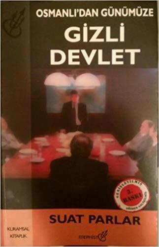 Suat Parlar Osmanlıdan Günümüze Gizli Devlet Pdf E-kitap indir