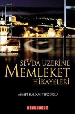 Ahmet Haldun Terzioğlu Sevda Üzerine Memleket Hikayeleri Pdf E-kitap indir