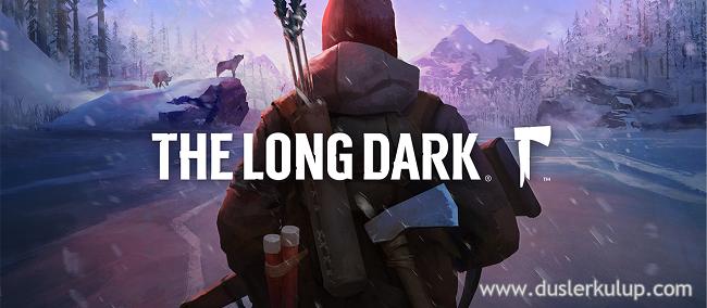 The Long Dark 2017 Bilgisayar Macera Oyununu Full İndir